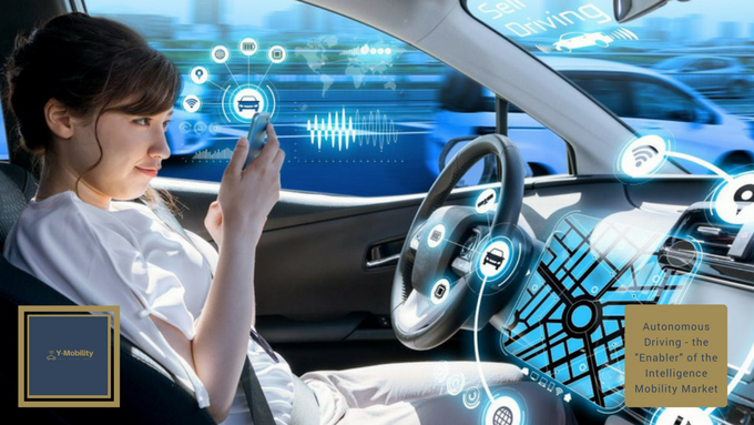 """Autonomous Driving – the """"Enabler"""" of the Intelligence Mobility Market"""