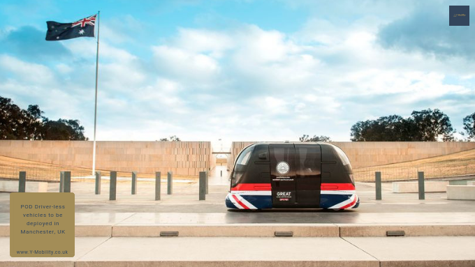 POD Driver-less vehicles to be deployed in Manchester, UK