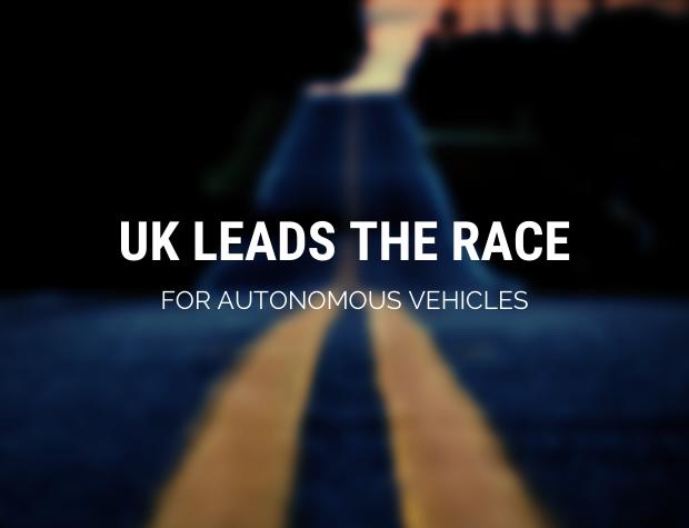 UK leads the race for Autonomous Vehicles