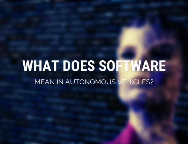 What does software mean in autonomous vehicles?