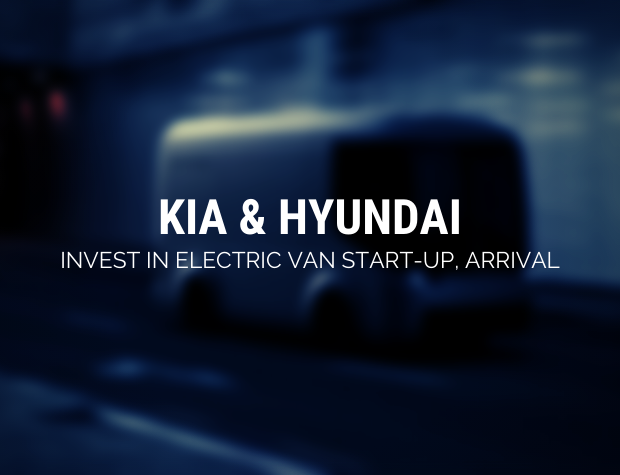 Kia & Hyundai invest in electric-van Start Up, Arrival