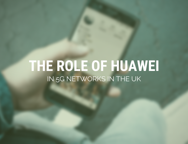 The Role of Huawei in 5G Networks in the UK