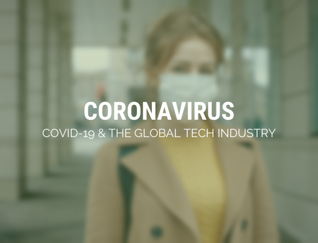 Coronavirus: COVID-19 & the Global Tech Industry