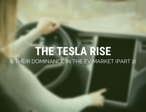 The Tesla Rise & their dominance in the EV Market!