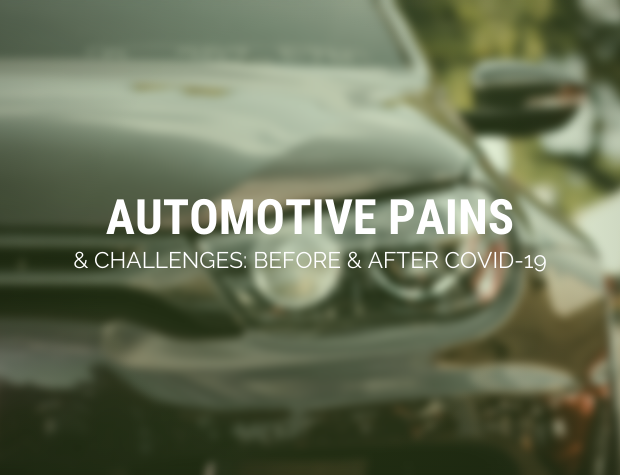 Automotive Pains & Challenges: Before & After CoViD-19!