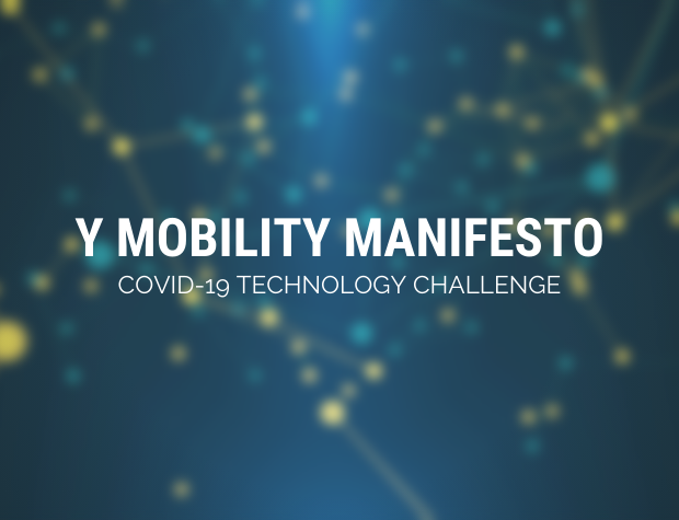 Y Mobility Manifesto: COVID -19 Technology Challenge!