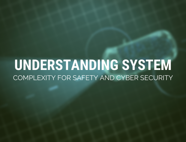 Understanding System complexity for Safety & Cyber Security issues