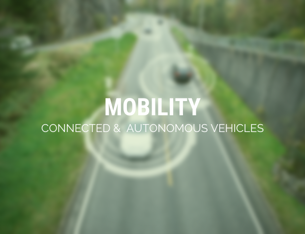 Mobility: Connected &  Autonomous Vehicles