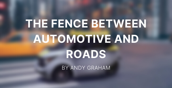 Knocking down the fence between automotive and roads